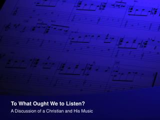 To What Ought We to Listen?