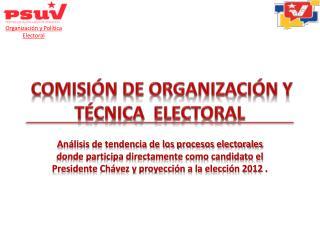 COMISIÓN DE ORGANIZACIÓN Y TÉCNICA  ELECTORAL