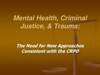 Mental Health, Criminal Justice, & Trauma: