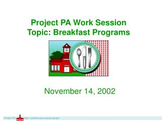 Project PA Work Session Topic: Breakfast Programs