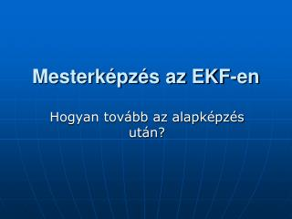 Mesterk pz s az EKF-en