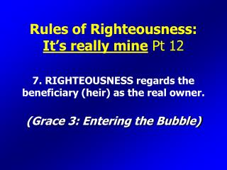 Rules of Righteousness: It's really mine  Pt 12