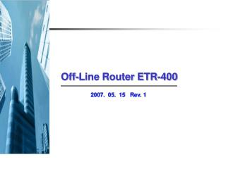 Off-Line Router ETR-400