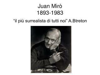Juan Mirò 1893-1983