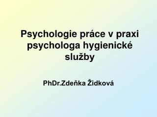 Psychologie práce v praxi psychologa hygienické služby