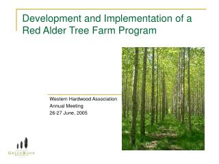 Development and Implementation of a Red Alder Tree Farm Program