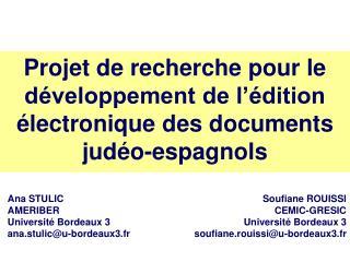 Projet de recherche pour le développement de l'édition électronique des documents judéo-espagnols