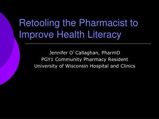Retooling the Pharmacist to Improve Health Literacy