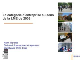 La catégorie d'entreprise au sens de la LME de 2008