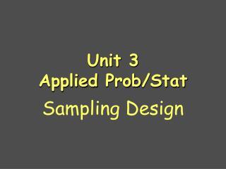 Unit 3   Applied  Prob /Stat