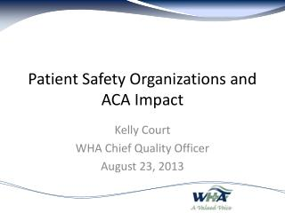 Patient Safety Organizations and ACA Impact
