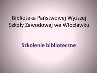 Biblioteka Państwowej Wyższej Szkoły Zawodowej we Włocławku