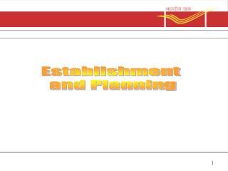 Establishment  and Planning