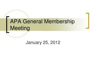APA General Membership Meeting