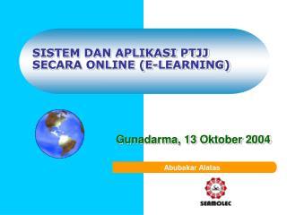 SISTEM DAN APLIKASI PTJJ  SECARA ONLINE (E-LEARNING)