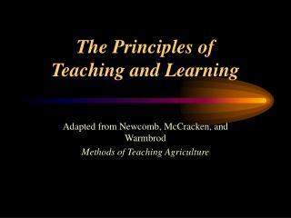The Principles of  Teaching and Learning