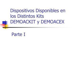 Dispositivos Disponibles en los Distintos Kits DEMOACKIT y DEMOACEX