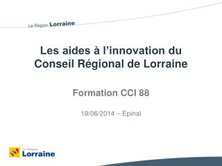 Les aides à l'innovation du Conseil Régional de Lorraine