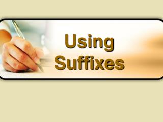 Using Suffixes