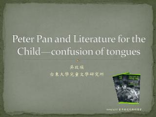 Peter Pan and Literature for the Child confusion of tongues