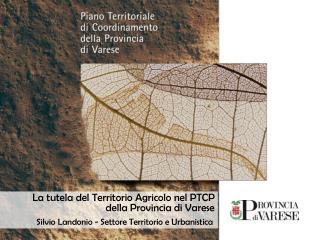 La tutela del Territorio Agricolo nel PTCP della Provincia di Varese
