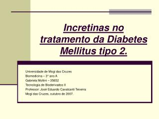 Incretinas no tratamento da Diabetes Mellitus tipo 2.
