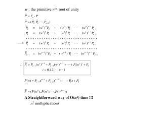 A Straightforward way of O( n 2 ) time !!!       n 2  multiplications