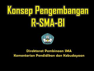 Konsep Pengembangan R-SMA-BI