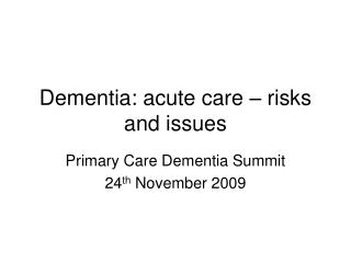Dementia: acute care – risks and issues
