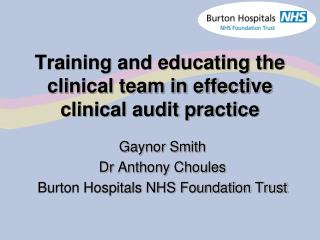 Training and educating the clinical team in effective clinical audit practice