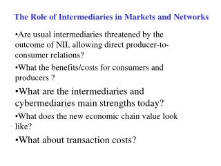 The Role of Intermediaries in Markets and Networks