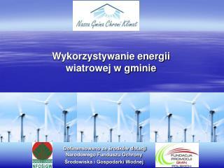 Dofinansowano ze środków dotacji  Narodowego Funduszu Ochrony  Środowiska i Gospodarki Wodnej