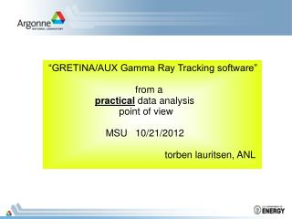 """GRETINA/AUX Gamma Ray Tracking software""                                  from a"
