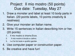 Project:  Il mio mostro (50 points) Due date:  Tuesday, May 27