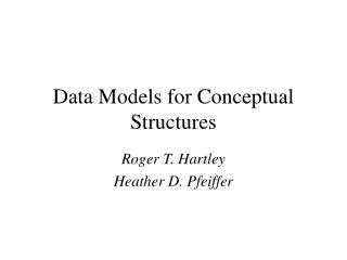 Data Models for Conceptual Structures