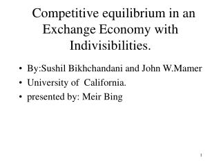 Competitive equilibrium in an Exchange Economy with Indivisibilities.