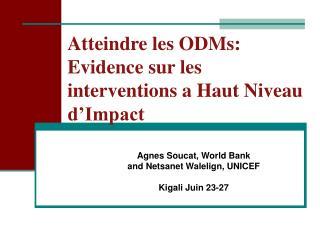Atteindre les ODMs: Evidence sur les interventions a Haut Niveau d'Impact