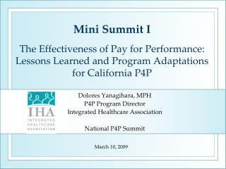 Dolores Yanagihara, MPH P4P Program Director Integrated Healthcare Association National P4P Summit