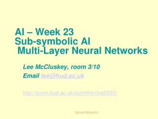 AI – Week 23 Sub-symbolic AI   Multi-Layer Neural Networks