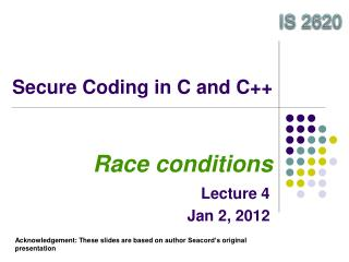Secure Coding in C and C++ Race conditions