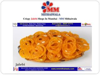 Crispy Jalebi Shops In Mumbai - MM Mithaiwala