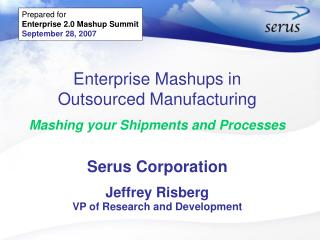 Enterprise Mashups in  Outsourced Manufacturing Mashing your Shipments and Processes
