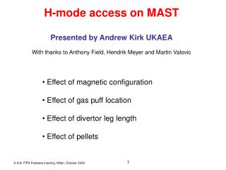 H-mode access on MAST Presented by Andrew Kirk UKAEA