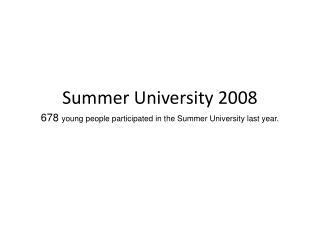 Summer University 2008