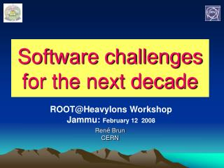 Software challenges for the next decade