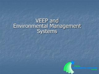 VEEP and Environmental Management  Systems