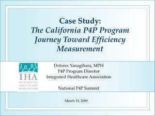 Case Study: The California P4P Program Journey Toward Efficiency Measurement