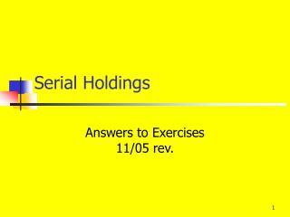 Serial Holdings