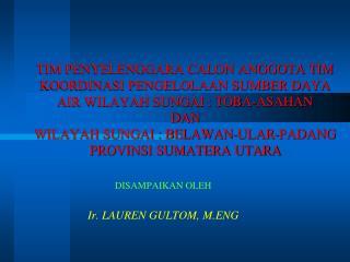 DISAMPAIKAN OLEH Ir. LAUREN GULTOM, M.ENG