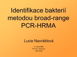 Identifikace bakterií metodou broad-range PCR-HRMA